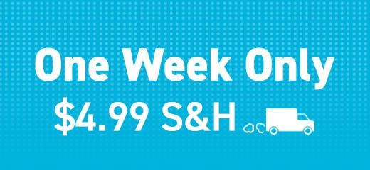 One Week Only: $4.99 shipping & handling when you spend $250 or more