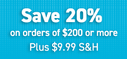 Save 20% on orders of $200 or more Plus $9.99 S&H